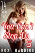 You Can't Stop Us 5 - 14 Taboo Tales by Roxi Harding