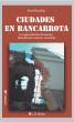 Ciudades en bancarrota. La especulación financiera demoliendo nuestra vecindad by Rene Bartillac
