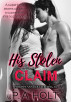 His Stolen Claim by P. A. Holt