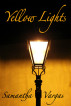 Yellow Lights by Samantha Marie Vargas