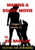 Making a Doggy Movie : Maggie's Movies #1 - An Erotic Tale of Bestiality by Jill Barclay