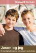 Jason og jeg: En kærlighedshistorie om bøsser i puberteten by Maxwell Carlsen