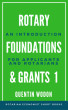 Rotary Foundations and Grants 1: An Introduction for Applicants and Rotarians by Quentin Wodon