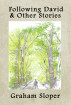 Following David & Other Stories by Graham Sloper