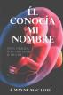 Él Conocía Mi Nombre by F. Wayne Mac Leod