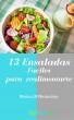 13 ensaladas faciles para realimentarse by Monica M Marmolejo