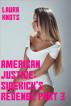 American Justice: Sidekick's Revenge Part 3 by Laura Knots