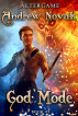 God Mode (AlterGame Book #3) LitRPG Series by Andrew Novak