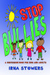 Stop Bullies - A Discussion Book for Kids and Adults by Irma Stowers