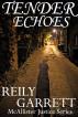 Tender Echoes by Reily Garrett