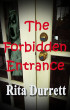 The Forbidden Entrance by Rita Durrett