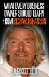 What Every Business Owner Should Learn from Richard Branson by J.D. Rockefeller