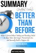 Gretchen Rubin's Better Than Before: What I Learned About Making and Breaking Habits- to Sleep More, Quit Sugar, Procrastinate Less, and Generally Build a Happier Life  Summary by Ant Hive Media