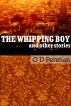 The Whipping Boy and Other Stories by G D Penman