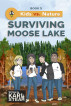 Surviving Moose Lake (Kids vs. Nature Book 1) by Karl Steam