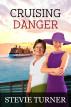 Cruising Danger by Stevie Turner