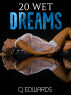 20 Wet Dreams by CJ Edwards