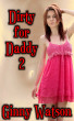 Dirty For Daddy 2 by Ginny Watson
