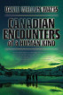 Canadian Encounters of a Human Kind by David Watts