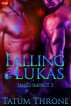 Falling for Lukas by Tatum Throne