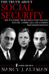 The Truth About Social Security: The Founders' Words Refute Revisionist History, Zombie Lies, and Common Misunderstandings by Nancy Altman