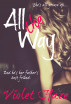 All the Way by Violet Haze