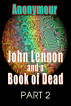 John Lennon and a Book of Dead: Part 2 by Anonymour