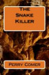 The Snake Killer by Perry Comer