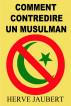 Comment contredire un musulman by Herve Jaubert