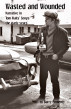 Wasted and Wounded: Narrative in Tom Waits' Songs by Barry Pomeroy