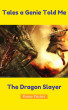 Tales A Genie Told Me: The Dragon Slayer by Kenny Fischer