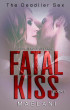 Fatal Kiss (A Deadlier Sex #3) by Maelani