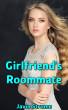 Girlfriend's Roommate by Javin Strome