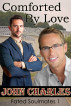 Comforted By Love - A May-December Gay Romance (Fated Soulmates 1) by John Charles