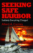 Seeking Safe Harbor: Suddenly Everything Changed by Al Correia