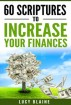 60 Scriptures To Increase Your Finances (God's Touch Series) Book 1 by Lucy Blaine