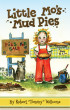 Little Mo's Mud Pies by Robert T. (Tommy) Williams