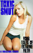Toxic Smut - 4 Tales Of Extreme Filth by AE Publications