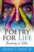 Poetry for Life by Booker T. Smith, Jr.
