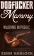 Dogfucker Mommy Walking In Public by Zehn Harlock