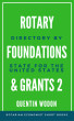 Rotary Foundations and Grants 2: Directory by State for the United States by Quentin Wodon