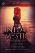 Into the Mystic, Volume Two by Elna Holst, Valentine Wheeler, A. Fae, Sita Bethel, CC Bridges, Laura Bailo, Jacqueline Rohrbach, M.K. Hardy, L.M. Langley, & TS Porter