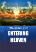 Passport for Entering Heaven by Collins Enyeribe