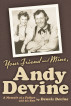 Your Friend and Mine, Andy Devine: A Memoir of a Father and His Son by Dennis Devine
