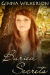 Buried Secrets by Ginna Wilkerson