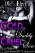 Cold Like Daddy, Cruel Like Son by Olena Electra