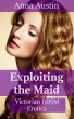 Exploiting The Maid by Anna Austin