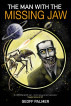 The Man with the Missing Jaw by Geoff Palmer