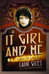 The It Girl and Me - A Novel of Clara Bow by Laini Giles