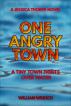 One Angry Town: A Tiny Town Fights Over Water by William Wresch